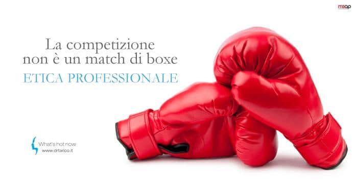 Un professionista non parla male della concorrenza: la competizione fra colleghi non è un match di boxe.