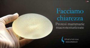Protesi mammarie macrotesturizzate: un po' di chiarezza