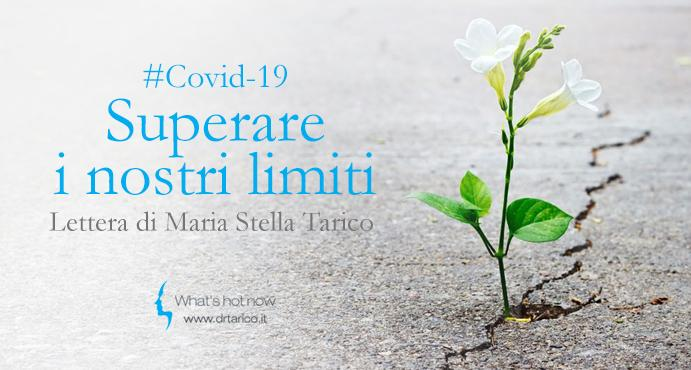 Superare i nostri limiti – Lettera di Maria Stella Tarico