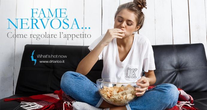 Fame nervosa e comfort food. Come regolare l'appetito?