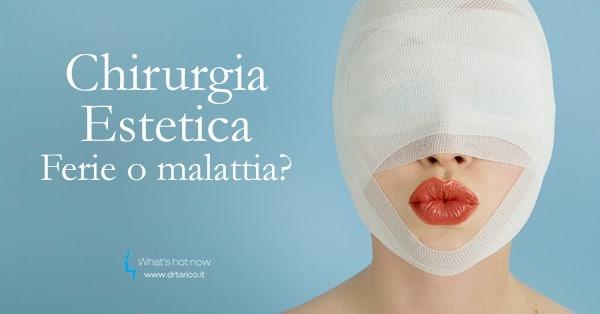 Chirurgia Estetica. Ferie o malattia? Quanti giorni?