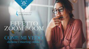 """Read more about the article Dal """"Selfie ergo sum"""" allo """"Zoom Boom""""! """"In videocall mi vedo stanca e invecchiata…"""""""