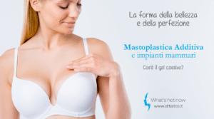 Read more about the article Mastoplastica Additiva e impianti mammari: cos'è il gel coesivo?
