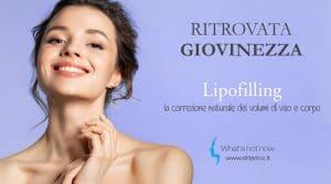 Read more about the article Lipofilling, la correzione naturale dei volumi di viso e corpo