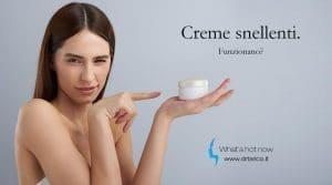 Read more about the article Creme snellenti. Funzionano?